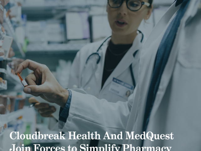 Cloudbreak Health And MedQuest Join Forces to Simplify Pharmacy Access via Telemedicine